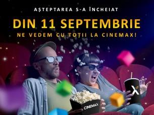 Din 11 Septembrie te asteptam din nou la CINEMAX